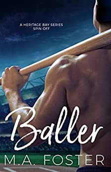 Baller (Heritage Bay Series Book 5) by [M.A. Foster]