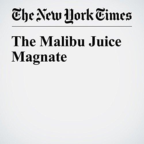 The Malibu Juice Magnate audiobook cover art