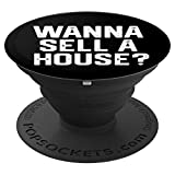 WANNA SELL A HOUSE? Funny Real Estate Agent Realtor Gift PopSockets Grip and Stand for Phones and Tablets