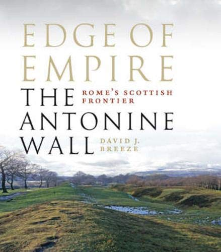 Edge of Empire, Rome's Scottish Frontier: The Antonine Wall