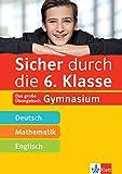 Klett Sicher durch die 6. Klasse - Deutsch, Mathe, Englisch