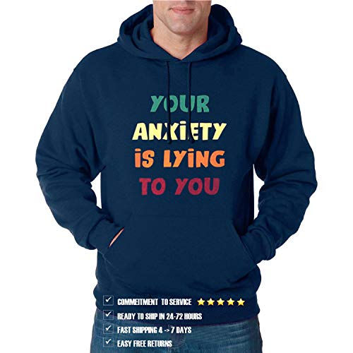 Your A_nxiety is Lying to You Gift Funny Hoodie Vintage for Men and Women (Design - 1)