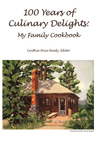 Compare Textbook Prices for 100 Years of Culinary Delights: My Family Cookbook  ISBN 9798644739653 by Reedy, Cynthia Price,Reedy, Cynthia Price,Schulz, Haven M.,Cunningham, Paula Reedy,Cunningham, Ted  Colin,Bopp, Mary Wood,Schulz, Jane Reedy,Stegall, Hollyn Schulz,Schulz, Jon R.,Meyer, Sandra  K.