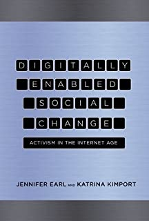 Digitally Enabled Social Change: Activism in the Internet Age (Acting with Technology)