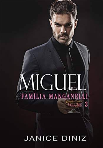 Miguel : Trilogia Família Manganelli - Livro 3 (Box + Livro 1 e 2)