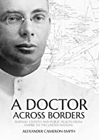 A Doctor across Borders: Raphael Cilento and Public Health from Empire to the United Nations