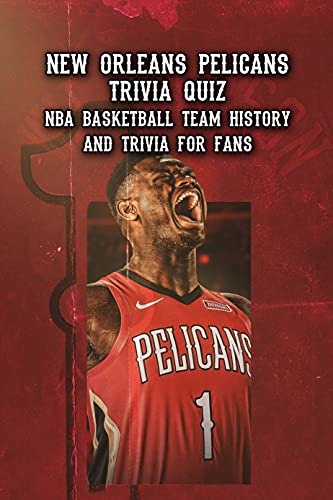 New Orleans Pelicans Trivia Quiz: NBA Basketball Team History and Trivia for Fans: Happy Father's Day (English Edition)