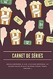 Carnet de séries: Cahier pour su...