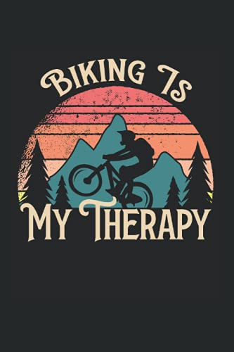 Biking Is My Therapy: Mountain Bike Cycling Bicycle Notebook or Logbook, Diary Biking Is My Therapy - Appreciation Gift Idea - 120 Lined Pages, 6x9 Inches, Matte Soft Cover