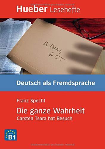 LESEH.B1 Die ganze Wahrheit. Libro: Carsten Tsara hat Besuch (Lecturas Aleman)