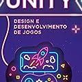 Unity: Design e Desenvolvimento de Jogos