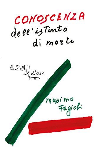 Conoscenza dell'istinto di morte: Lezioni 2012 (I libri di Massimo Fagioli Vol. 23)