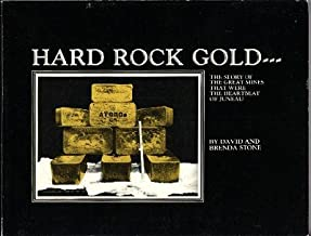 Hard Rock Gold: The Story of the Great Mines that Were the Heartbeat of Juneau, Alaska