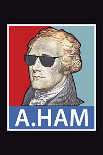 Vintage Alexander Hamilton Portrait Sunglasses Dollar Bill: 100 Page 6X9 Inches Lined Notebook Cream Paper Journal