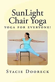 SunLight Chair Yoga (Black and White Edition): Yoga for Everyone!