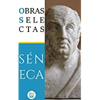 Obras Selectas de Séneca (Anotado) (Ebooklasicos nº 12)