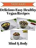 Delicious & Easy Healthy Vegan Recipes