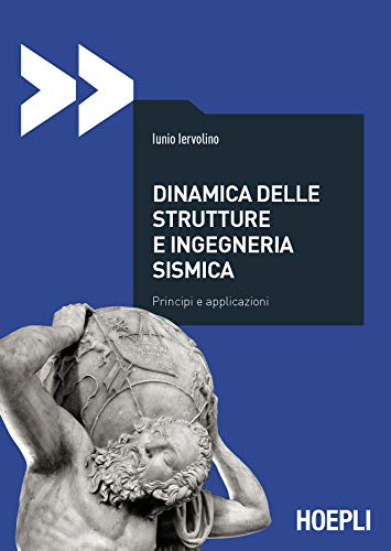 Dinamica delle strutture e ingegneria sismica. Principi e applicazioni