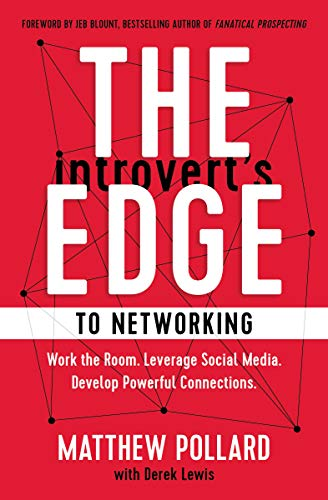Compare Textbook Prices for The Introvert's Edge to Networking: Work the Room. Leverage Social Media. Develop Powerful Connections  ISBN 9781400216680 by Pollard, Matthew,Lewis, Derek,Jeb Blount