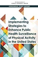 Implementing Strategies to Enhance Public Health Surveillance of Physical Activity in the United States