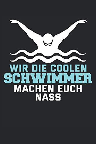 Kalender Schwimmer 2021 Wir die coolen Schwimmer machen euch nass: Jahresplaner und Kalender für das Jahr 2021 von Januar bis Dezember mit Ferien, ... - Organizer und Zeitplaner für 1 Jahr