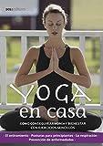 YOGA EN CASA: cómo conseguir armonía y bienestar con ejercicios sencillos (Yoga - Una técnica milenaria de la India que trajo al mundo paz, equilibrio y desarrollo espiritual. nº 2)
