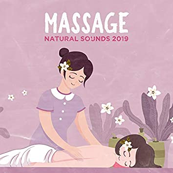 Massage Natural Sounds 2019: New Age Music Compilation for Spa, Wellness & Massage Therapy, Natural Sounds of Water, Forest, Animals, Piano Melodies