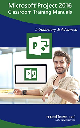 Microsoft Project 2016 Training Manual Classroom Tutorial Book: Your Guide to Understanding and Using Microsoft Project (English Edition)