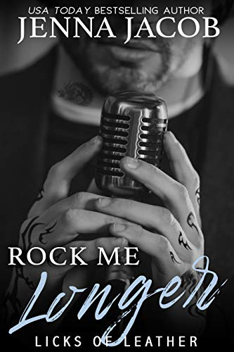 Rock Me Longer (Licks Of Leather Book 1)
