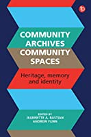 Community Archives: Sustaining Memory