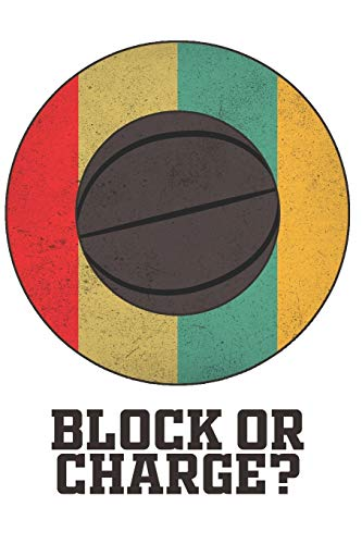 Block or charge? Funny Basketball Dot Grid Notebook: Organizer, Planner or Journal | 6x9 inches | 120 Dotted Pages | Office Equipment, Supplies | Gift Idea for Family and Friends