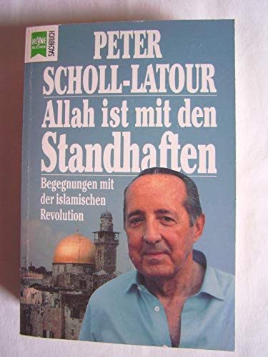 Allah ist mit den Standhaften. Begegnungen mit der islamischen Revolution (heyne sachbuch, 210)