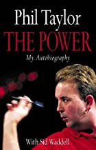 The Power: My Autobiography by Phil Taylor (20-Oct-2003) Hardcover