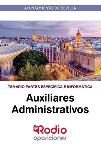 Auxiliares Administrativos. Temario Partes Específica e Informática: Ayuntamiento de Sevilla