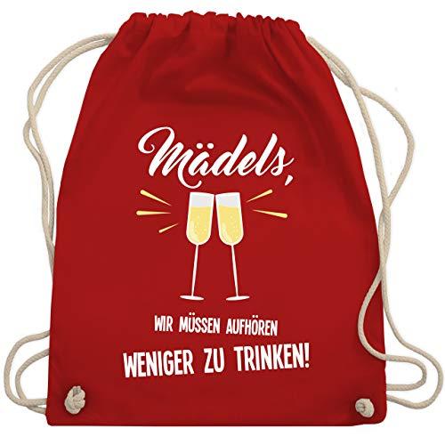 Shirtracer Sprüche Statement mit Spruch - Mädels, wir müssen aufhören weniger zu trinken - Unisize - Rot - turnbeutel junggesellinnenabschied - WM110 - Turnbeutel und Stoffbeutel aus Baumwolle