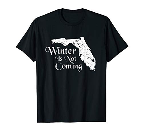 Winter Is Not Coming Florida Shirt Funny Christmas Gift