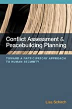Conflict Assessment and Peacebuilding Planning: A Strategic Participatory Systems-Based Handbook on Human Security by Lisa Schirch (30-May-2013) Paperback