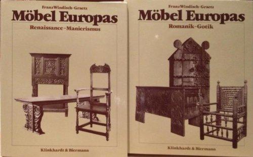 Möbel Europas (in 2 Bänden), Band 1: Romanik - Gotik; Band 2: Renaissance - Manierismus,