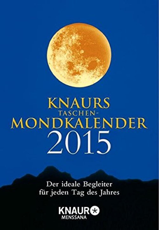 劇場しなやかな盆地Knaurs Taschen-Mondkalender 2015: Der ideale Begleiter fuer jeden Tag des Jahres