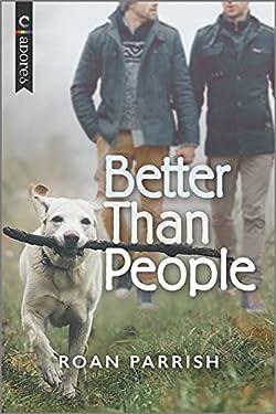 Better Than People: An LGBTQ Romance (Garnet Run Book 1)