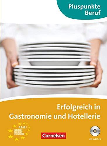 Erfolgreich in Gastronomie und Hotellerie (A2 - B1)