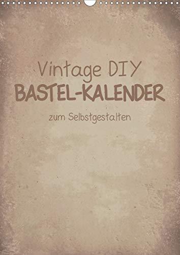 Vintage DIY Bastel-Kalender -Hochformat- (Wandkalender 2021 DIN A3 hoch)