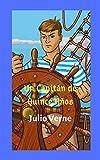 Un Capitan de Quince Años: El joven capitán que enfrenta peligrosas y arriesgadas aventuras increíblemente logra navegar y llevar a tierra al gran Bergantin Goleta Pilgrim.