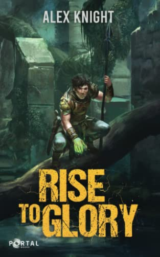 Rise to Glory (A Fantasy LitRPG Adventure)