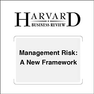 Management Risk: A New Framework (Harvard Business Review) cover art