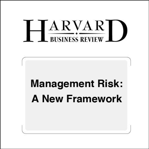 Management Risk: A New Framework (Harvard Business Review) audiobook cover art