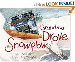 Katie Clark,Amy Huntington'sGrandma Drove the Snowplow [Hardcover](2010)