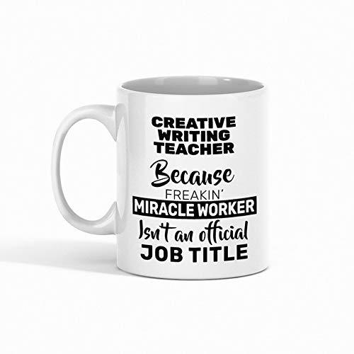 N\A Taza de café para Profesor de Escritura Creativa - Profesor de Escritura Creativa Porque el obrador de Milagros Freakin no es un Puesto Oficial compañero de Trabajo - Tazas d
