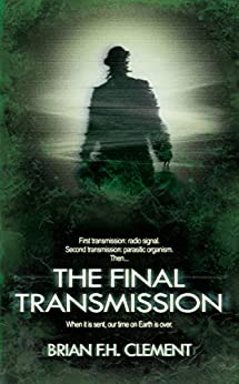 The Final Transmission: special re-release (Evolution Book 1) by [Brian F.H. Clement]