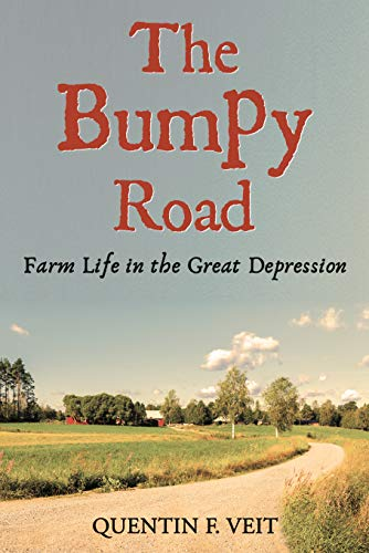 The Bumpy Road: Farm Life in the Great Depression
